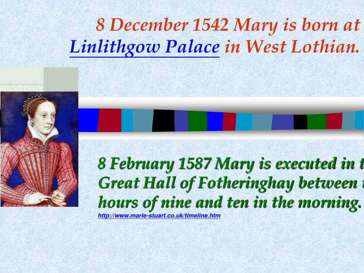 8 December 1542 Mary is born at