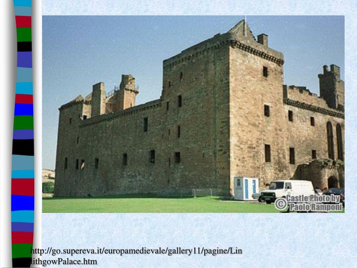 http://go.supereva.it/europamedievale/gallery11/pagine/LinlithgowPalace.htm