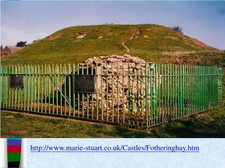 http://www.marie-stuart.co.uk/Castles/Fotheringhay.htm