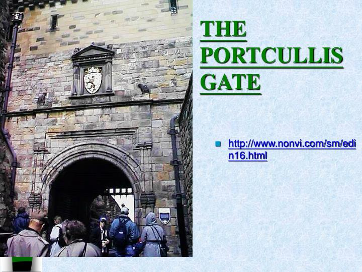 THE PORTCULLIS GATE