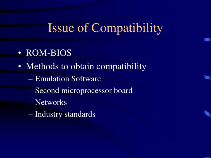 Issue of Compatibility