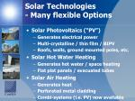 solar technologies many flexible options