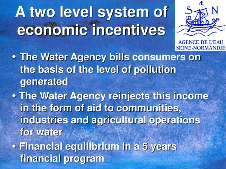 A two level system of economic incentives