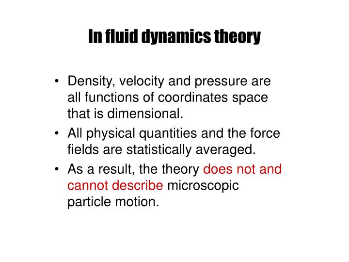 In fluid dynamics theory