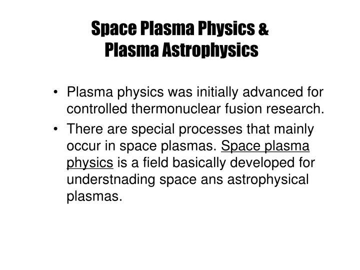Space Plasma Physics &