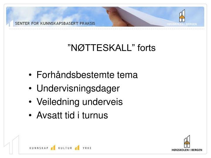 """""""NØTTESKALL"""" forts"""