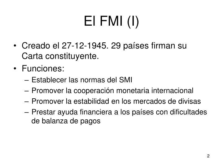 El FMI (I)