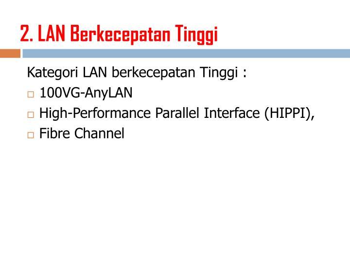2. LAN Berkecepatan Tinggi