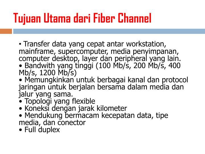 Tujuan Utama dari Fiber Channel