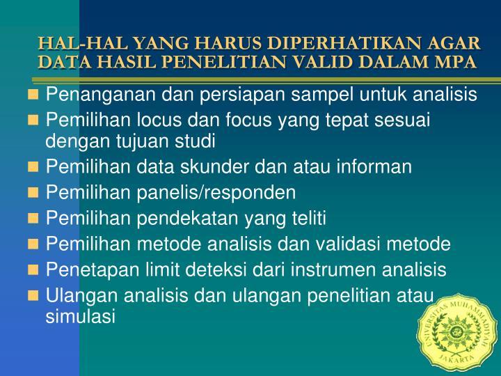 HAL-HAL YANG HARUS DIPERHATIKAN AGAR DATA HASIL PENELITIAN VALID DALAM MPA