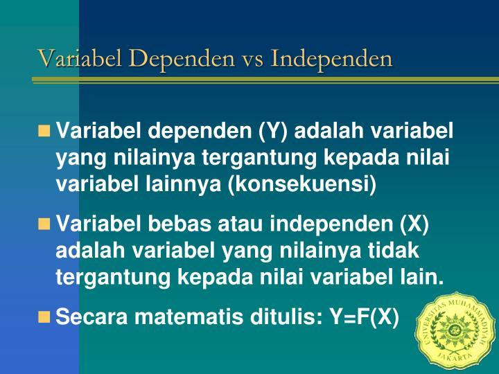 Variabel Dependen vs Independen