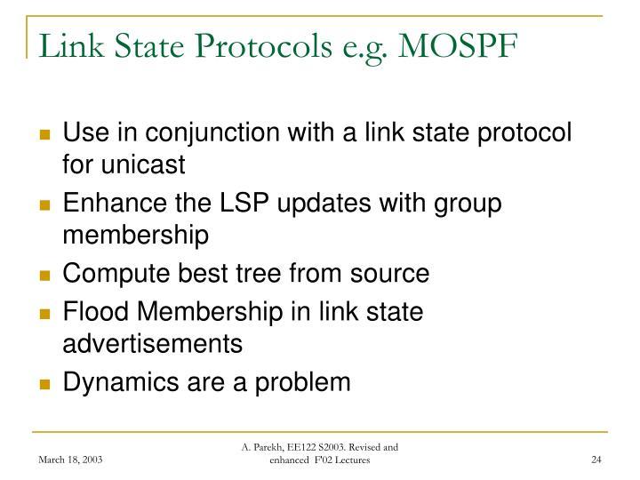 Link State Protocols e.g. MOSPF