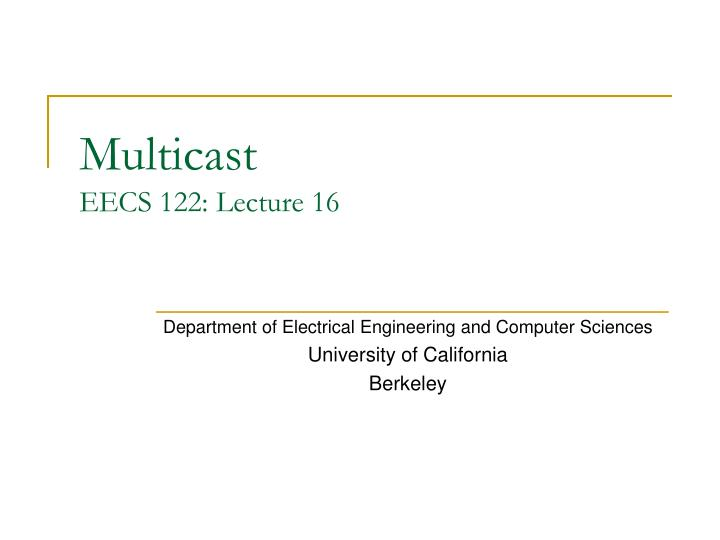 Multicast eecs 122 lecture 16