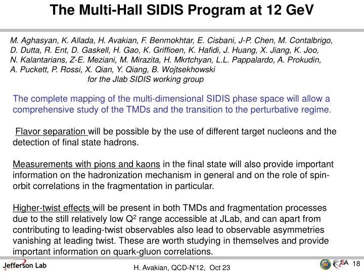 The Multi-Hall SIDIS Program at 12 GeV