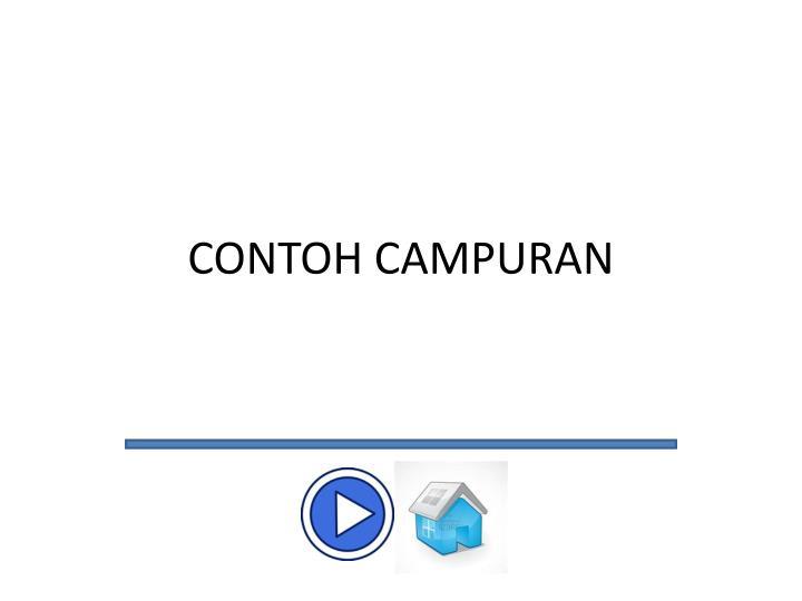 CONTOH CAMPURAN
