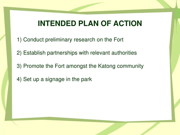 INTENDED PLAN OF ACTION