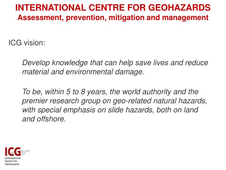 INTERNATIONAL CENTRE FOR GEOHAZARDS