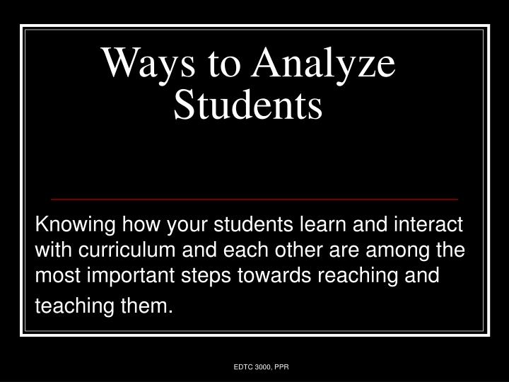 Ways to Analyze Students