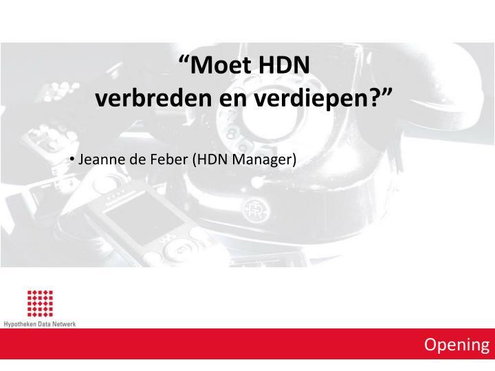 """""""Moet HDN"""