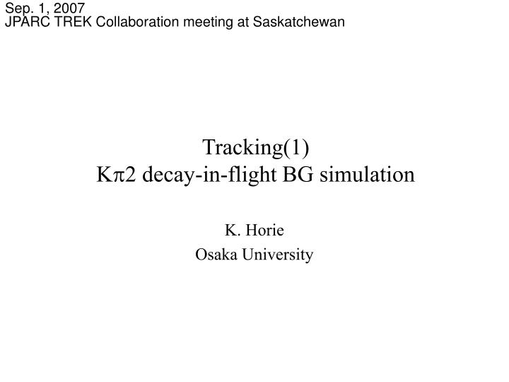 Tracking 1 k p 2 decay in flight bg simulation