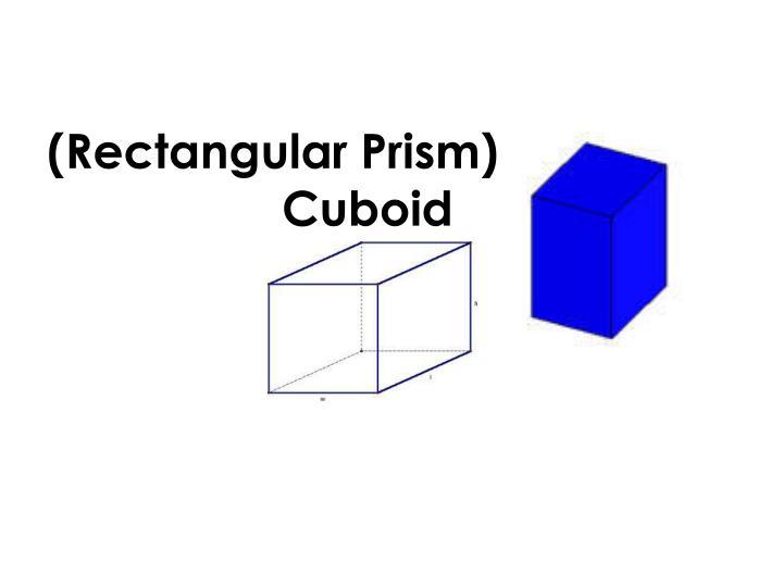 (Rectangular Prism)