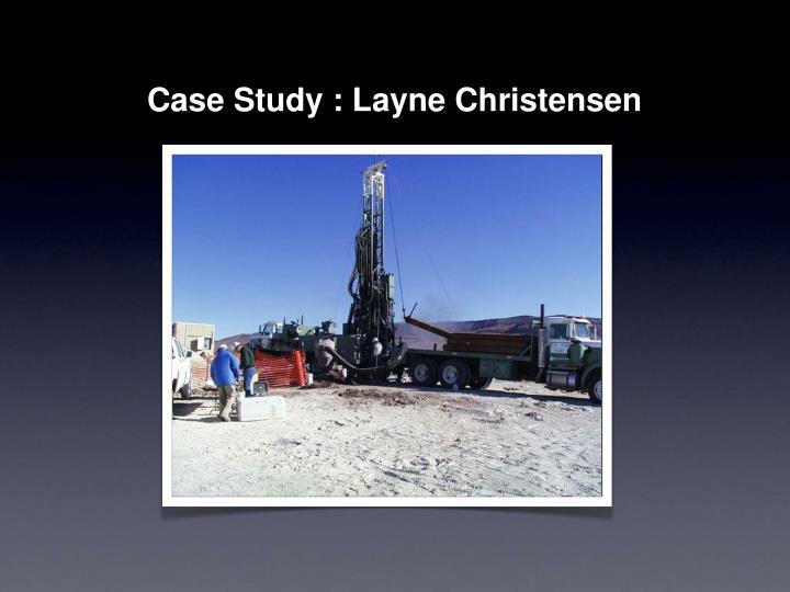 Case Study : Layne Christensen