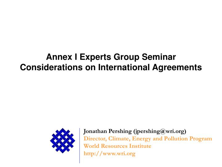 Annex I Experts Group Seminar