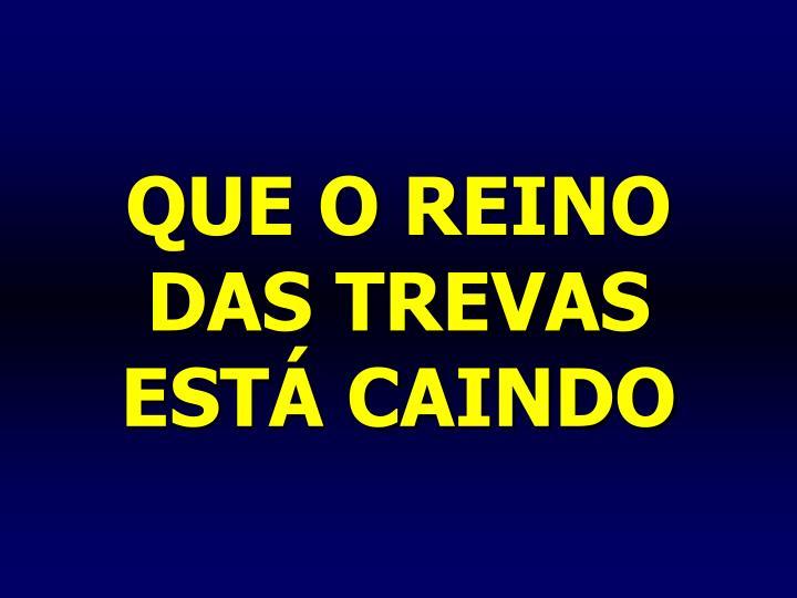 QUE O REINO