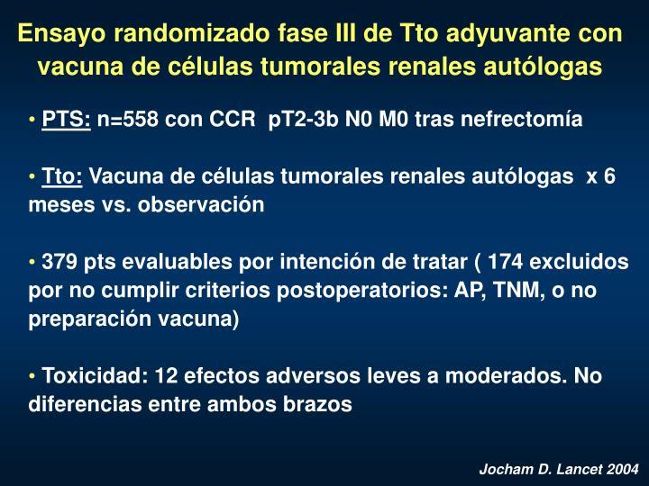 Ensayo randomizado fase III de Tto adyuvante con vacuna de células tumorales renales autólogas