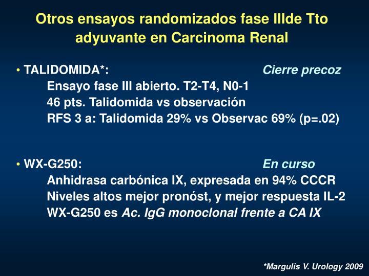 Otros ensayos randomizados fase IIIde Tto adyuvante en Carcinoma Renal