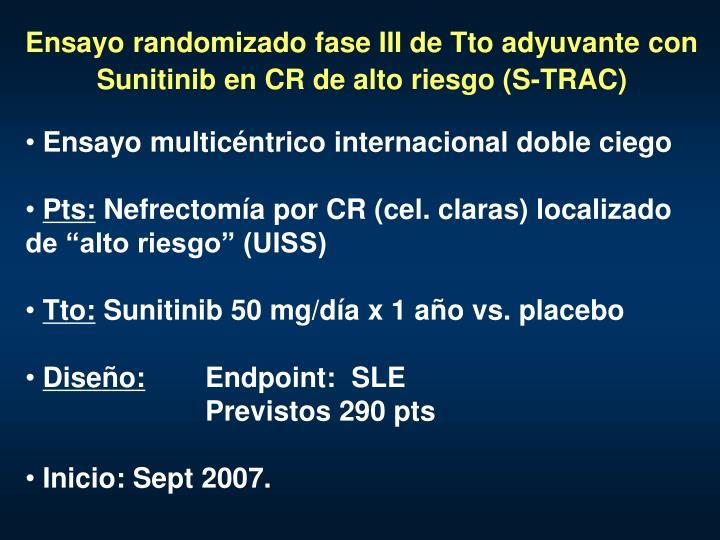 Ensayo randomizado fase III de Tto adyuvante con Sunitinib en CR de alto riesgo (S-TRAC)