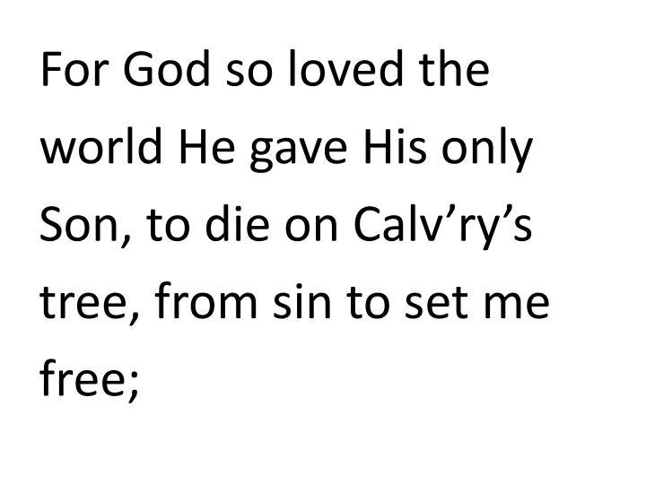 For God so loved the
