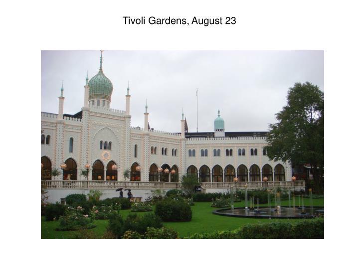 Tivoli Gardens, August 23