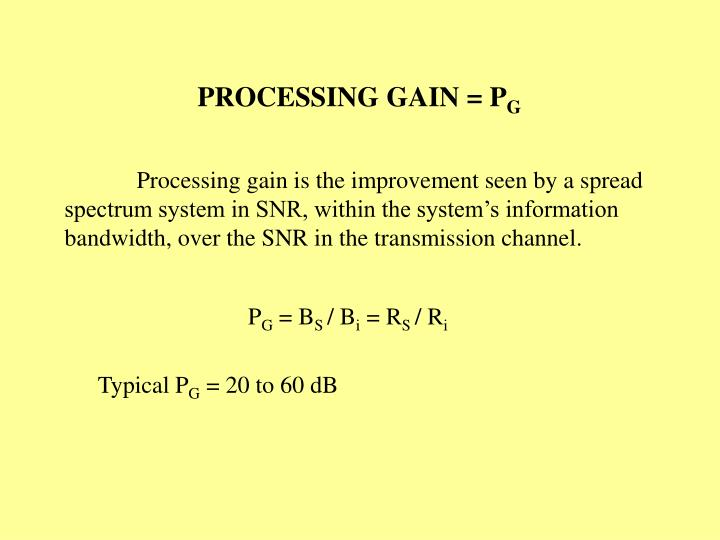 PROCESSING GAIN = P
