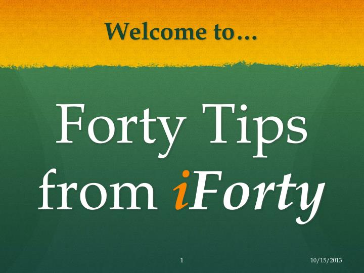 Forty tips from i forty