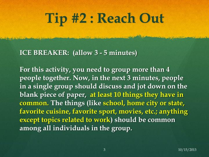Tip #2 : Reach Out