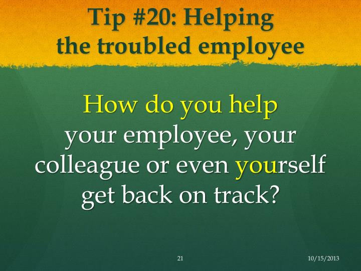 Tip #20: Helping