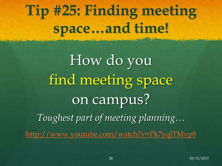 Tip #25: Finding meeting space…and time!