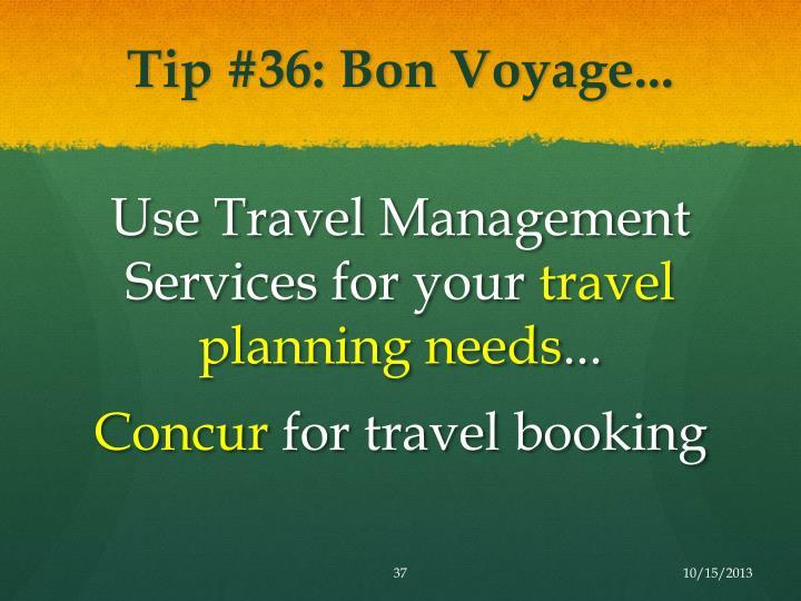 Tip #36: Bon Voyage...