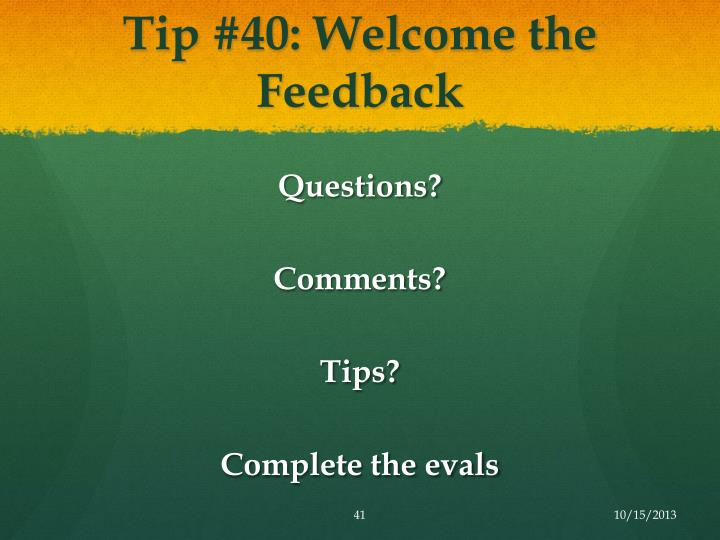 Tip #40: Welcome the Feedback