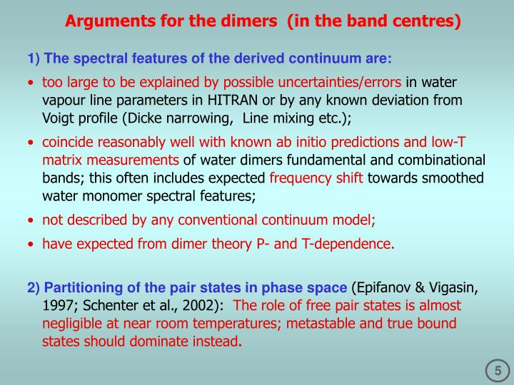 Arguments for the dimers  (in the band centres)