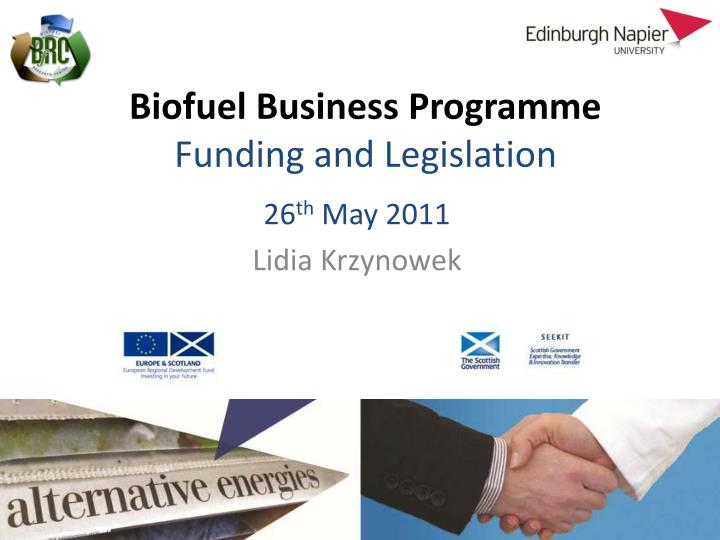Biofuel business programme funding and legislation