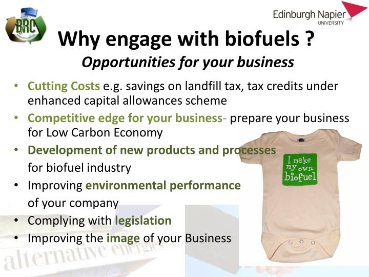 Why engage with biofuels ?