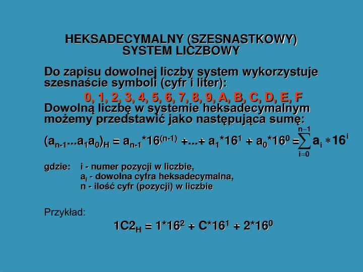 HEKSADECYMALNY (SZESNASTKOWY) SYSTEM LICZBOWY