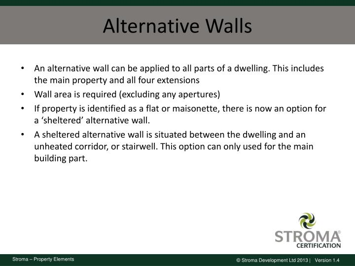 An alternative wall can be applied to all parts of a dwelling. This includes the main property and all four extensions
