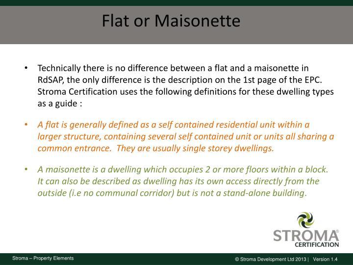 Flat or Maisonette
