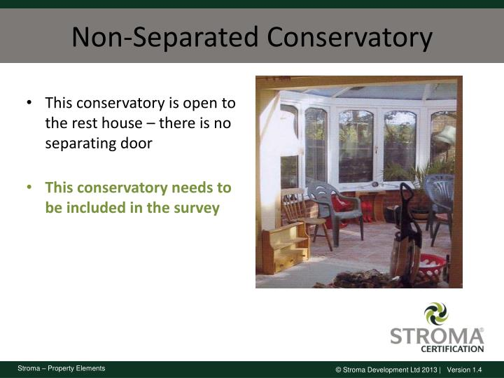 This conservatory is open to the rest house – there is no separating door