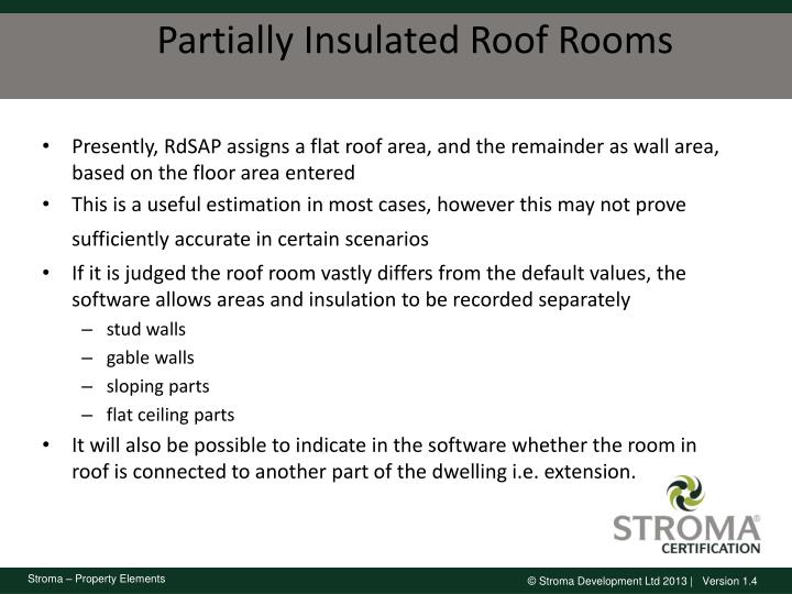 Partially Insulated Roof Rooms