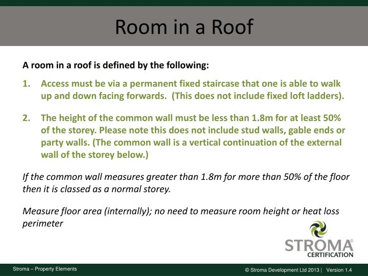 A room in a roof is defined by the following: