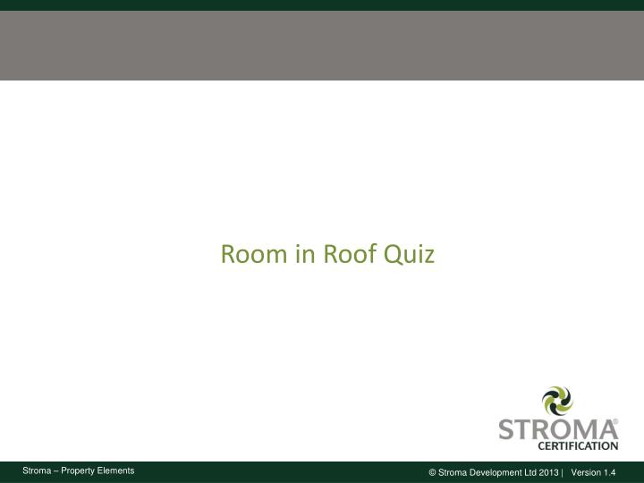 Room in Roof Quiz